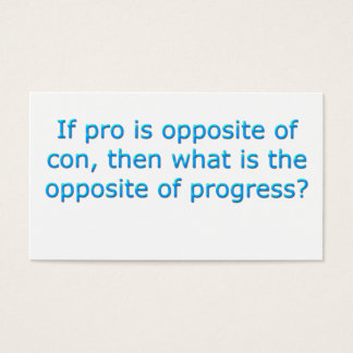 If pro is opposite of con, business card