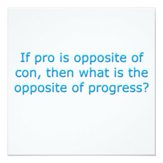If pro is opposite of con, card