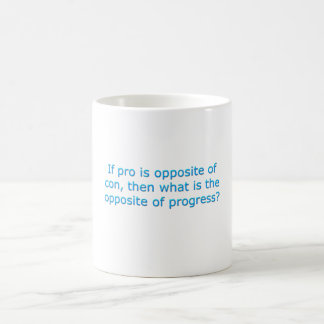 If pro is opposite of con, classic white coffee mug