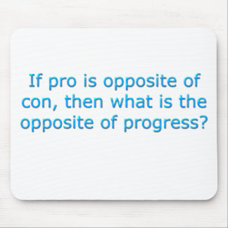 If pro is opposite of con, mousepads