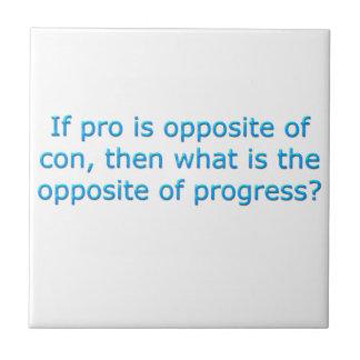 If pro is opposite of con, ceramic tiles