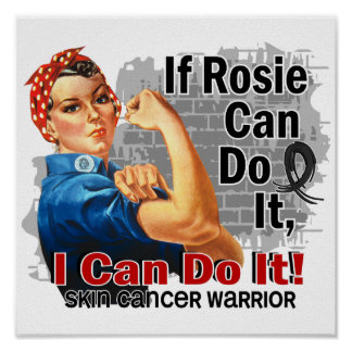 If Rosie Can Do It Skin Cancer Warrior Poster