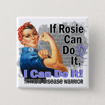 If Rosie Can Do It Thyroid Disease Warrior Button
