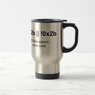 If Shakespeare Wrote Code Stainless Steel Travel Mug