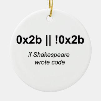If Shakespeare Wrote Code Round Ceramic Ornament