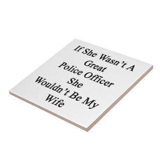If She Wasn't A Great Police Officer She Wouldn't Small Square Tile