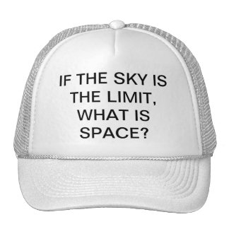 IF SKY IS LIMIT, WHAT IS SPACE TRUCKER HAT