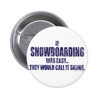 If-Snow-Boarding-was-EASY 2 Inch Round Button