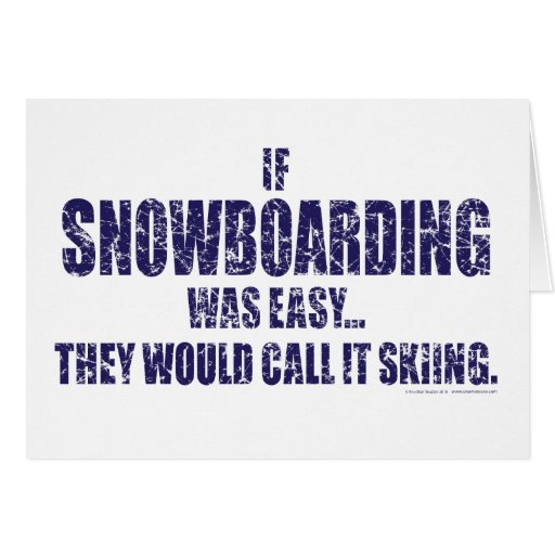 If-Snow-Boarding-was-EASY Card