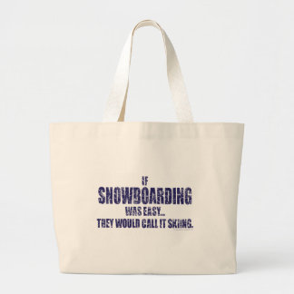 If-Snow-Boarding-was-EASY Large Tote Bag