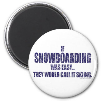 If-Snow-Boarding-was-EASY Magnet