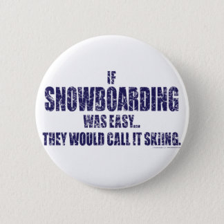 If-Snow-Boarding-was-EASY Pinback Button