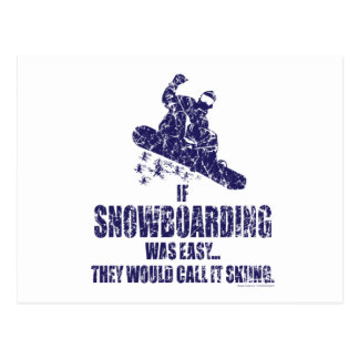 If-Snow-Boarding-was-EASY Postcard