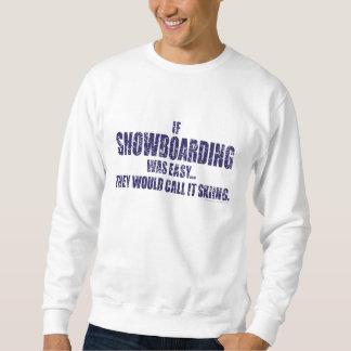 If-Snow-Boarding-was-EASY-words Sweatshirt