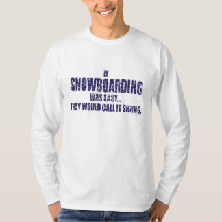 If-Snow-Boarding-was-EASY-words T-Shirt