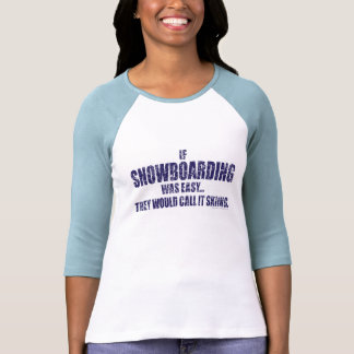 If-Snow-Boarding-was-EASY-words Tshirt