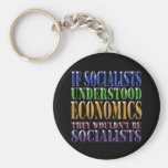 If socialists understood economics... key chain