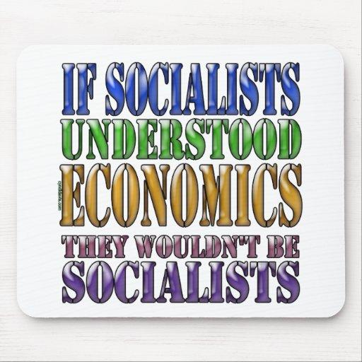If socialists understood economics... mouse pads