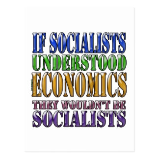 If socialists understood economics... postcard