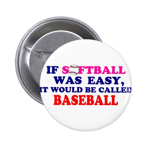 If Softball Was Easy.... 2 Inch Round Button