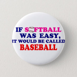 If Softball Was Easy.... Button