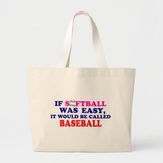 If Softball Was Easy.... Large Tote Bag
