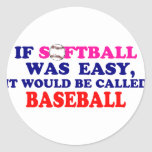 If Softball Was Easy.... Round Stickers