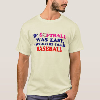 If Softball Was Easy.... T-Shirt