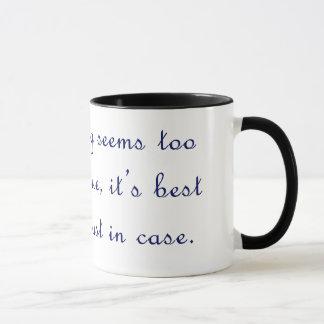 If something seems too good to be true mug