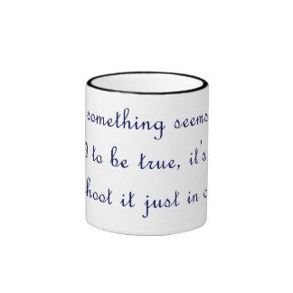 If something seems too good to be true ringer coffee mug
