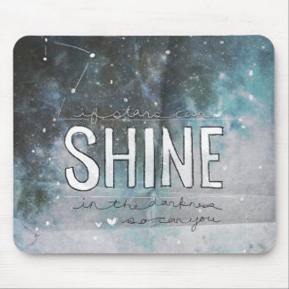 If Stars Shine In Darkness inspirational Mouse Pad