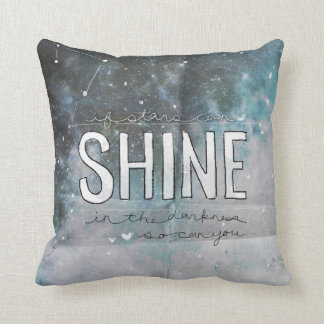 If Stars Shine In Darkness inspirational Throw Pillow