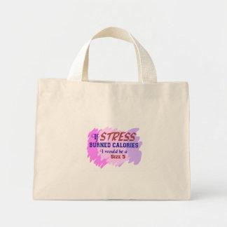If Stress burned Calories Mini Tote Bag