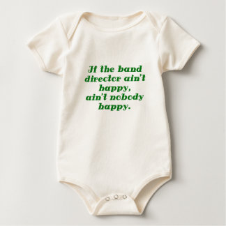 If the Band Director aint Happy aint Nobody Happy Baby Bodysuit
