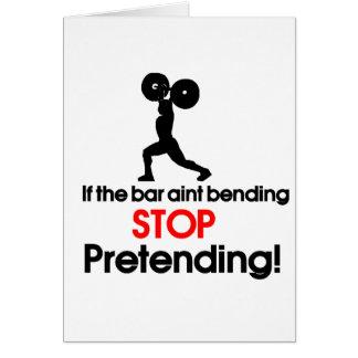 If the bar aint bending stop pretending card