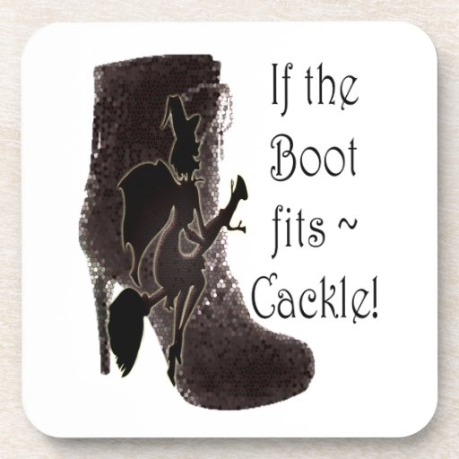 If the Boot fits ~ Cackle! funny gifts Coasters