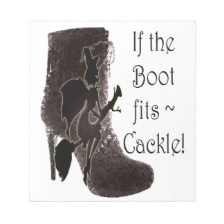 If the Boot fits ~ Cackle! funny gifts Note Pad