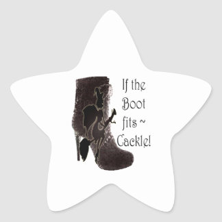 If the Boot fits ~ Cackle! funny gifts Star Sticker