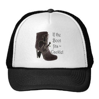 If the Boot fits ~ Cackle! funny gifts Trucker Hat