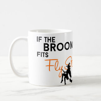 If the Broom Fits, Fly It Coffee Mug