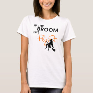 If the Broom Fits, Fly It T-Shirt
