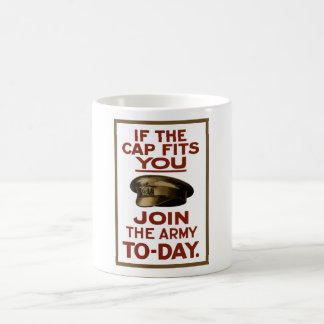 If The Cap Fits You -- Join The Army Classic White Coffee Mug
