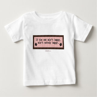 If The Cat Ain't Happy Baby T-Shirt