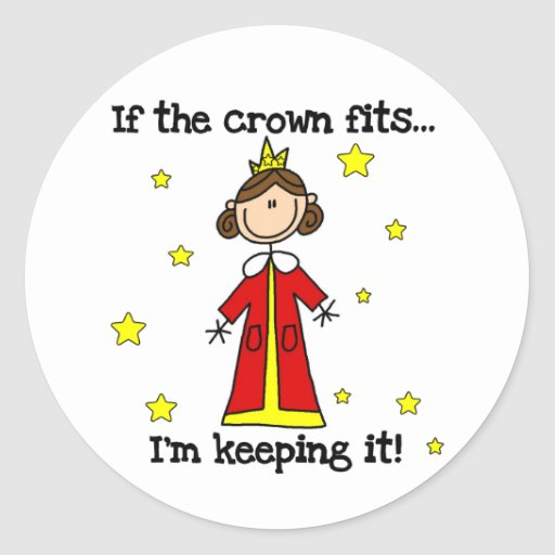 If the Crown Fits Classic Round Sticker