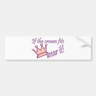 If the Crown Fits Wear It Bumper Sticker