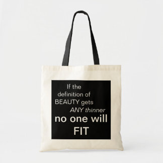If the definition of BEAUTY gets , ANY thinner,... Bags