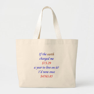 If the earth charged me ... 65 large tote bag