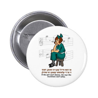 If the girl can't dance..... pinback button