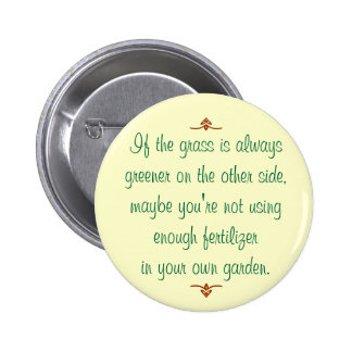 If the grass is always greener on the other side pin