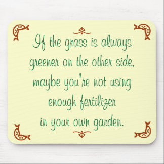 If the grass is always greener on the other side mouse pad